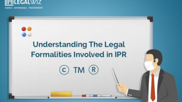 Understanding The Legal Formalities Involved in IPR
