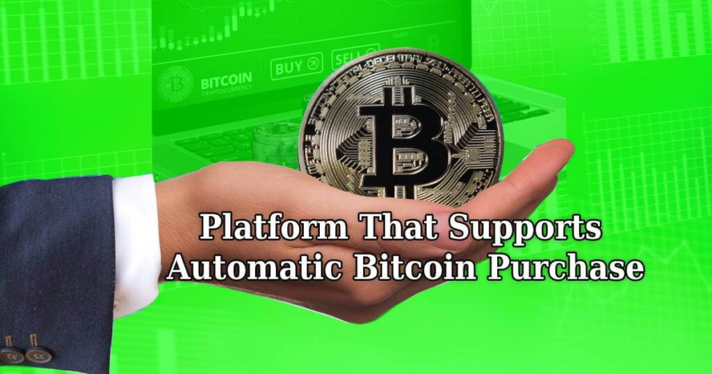 platforms to purchase Bitcoins automatically